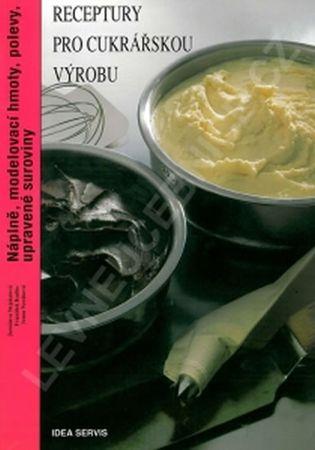 kolektiv autorů: Receptury pro cukrářskou výrobu - Náplně…(2. vydání)