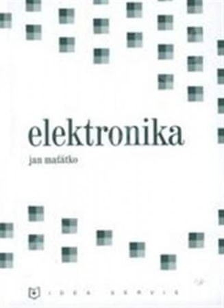 Maťátko Jan: Elektronika (5. vydání)