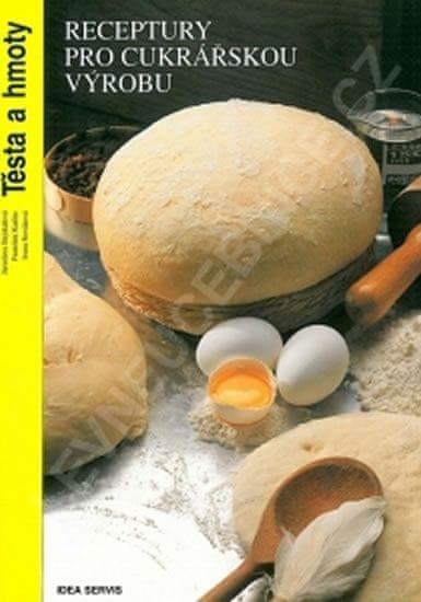 kolektiv autorů: Receptury pro cukrářskou výrobu - Těsta a hmoty