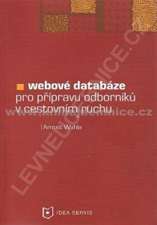 Wahla Arnošt: Webové databáze pro profesní přípravu odborníků v cestovním ruchu