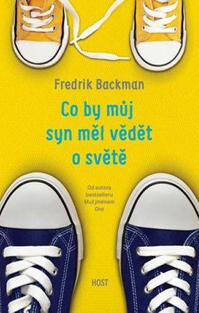 Backman Fredrik: Co by můj syn měl vědět o světě