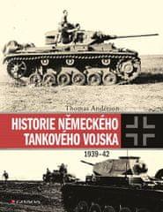 Anderson Thomas: Historie německého tankového vojska 1939-42