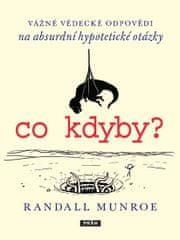 Munroe Randall: Co kdyby? Vážné vědecké odpovědí na absurdní hypotetické otázky