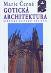 Černá Marie: Gotická architektura – Evropské kulturní dědictví