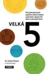 Chopra Sanjiv: Velká pětka - Pět jednoduchých opatření, která můžete začít plnit, abyste žili delší