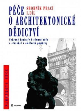 kolektiv autorů: Péče o architektonické dědictví - 1. díl