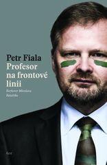 Balaštík Miroslav, Fiala Petr,: Profesor na frontové linii - Rozhovor Miroslava Balaštíka