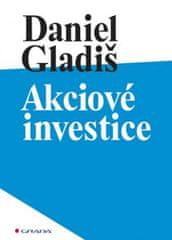 Gladiš Daniel: Akciové investice