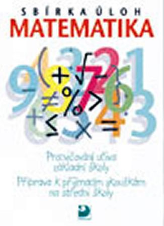 Dytrych Martin: Sbírka úloh z matematiky - Příprava k přijímacím zkouškám na SŠ