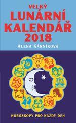 Kárníková Alena: Velký lunární kalendář 2018 aneb Horoskopy pro každý den