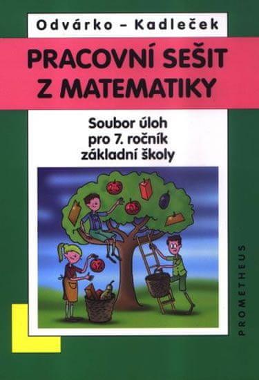 Odvárko Oldřich, Kadleček Jiří: Matematika pro 7. roč. ZŠ - Pracovní sešit,sbírka úloh přepracované