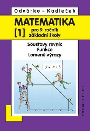 Odvárko Oldřich, Kadleček Jiří: Matematika pro 9. roč. ZŠ - 1.díl - Soustavy rovnic, funkce, lomené