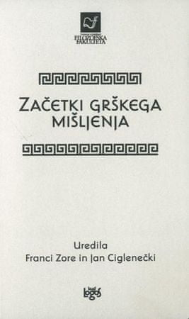 Franci Zore, Jan Cigalenčki: Začetki grškega mišljenja