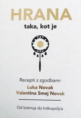 Luka Novak,Valentina Smej Novak: Hrana - taka kot je