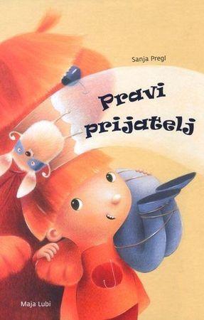 Sanja Pregl: Pravi prijatelj