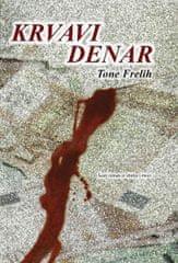 Tone Frelih: Krvavi denar