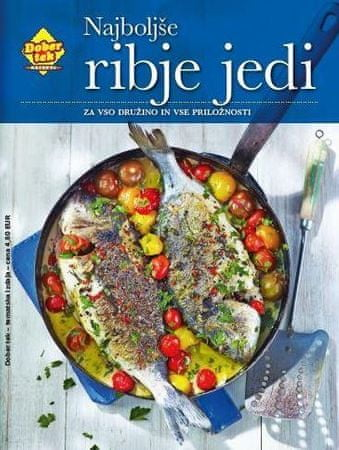 Dober tek recepti: Najboljše ribje jedi za vso družino in vse priložnosti