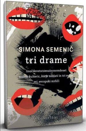 Simona Semenič: Tri drame