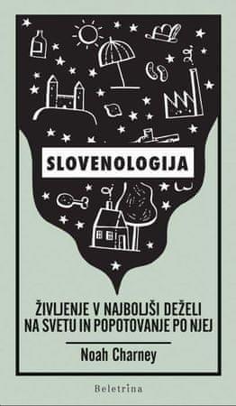 Noah Charney: Slovenologija, življenje v najboljši deželi na svetu