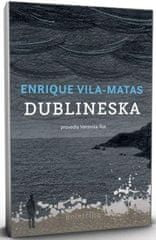 Enrique Vila - Matas: Dublineska