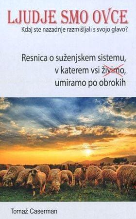 Tomaž Caserman: Ljudje smo ovce