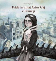 Tatjana Pregl Kobe: Frida in zmaj Artur Gaj v Franciji