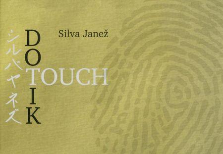 Silva Janež: Dotik/Touch
