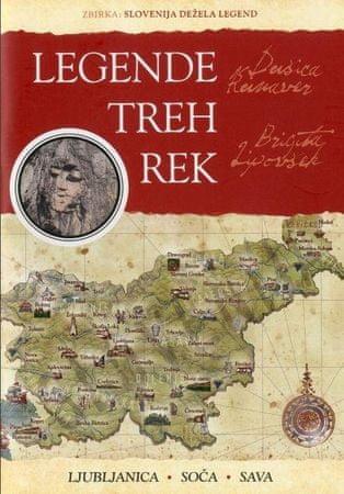Dušica Kunaver, Brigita Lipovšek:Legende treh rek