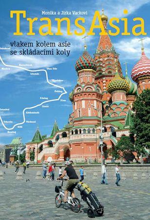 Vackovi Monika a Jirka: TransAsia - vlakem kolem Asie se skládacími koly