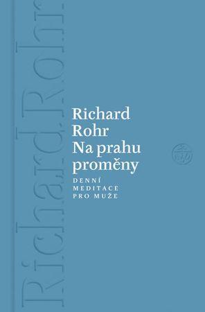 Rohr Richard: Na prahu proměny - Denní meditace pro muže