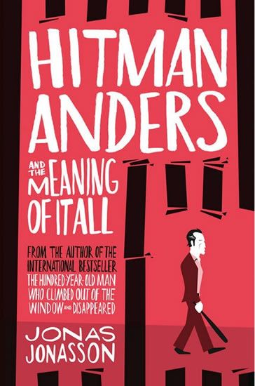 Jonasson Jonas: Hitman Anders and the Meaning of It All
