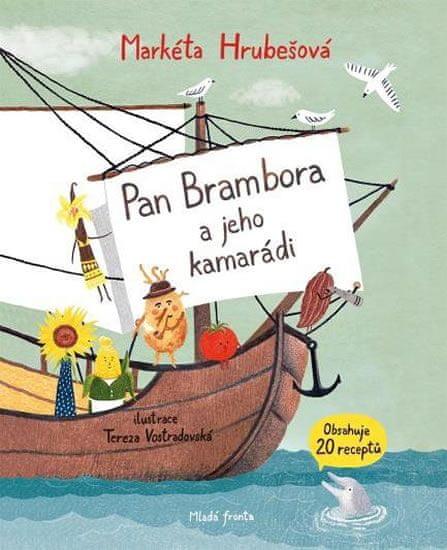 Hrubešová Markéta: Pan Brambora a jeho kamarádi - Na cestě do Evropy a do vašich bříšek