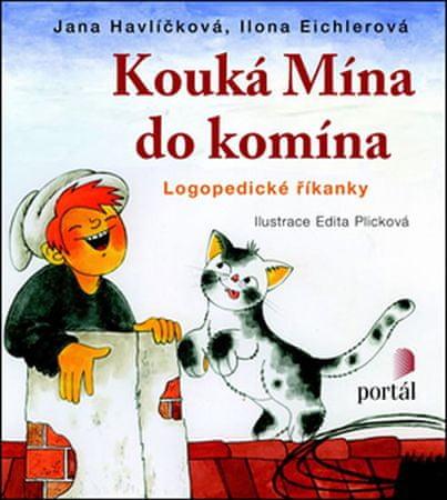 Havlíčková Jana, Eichlerová Ilona,: Kouká Mína do komína - Logopedické říkanky