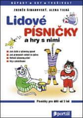 Šimanovský Zdeněk, Tichá Alena,: Lidové písničky a hry s nimi