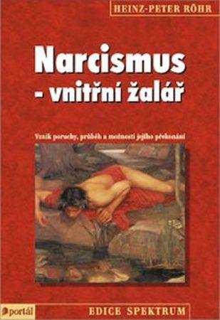 Röhr Heinz-Peter: Narcismus - vnitřní žalář