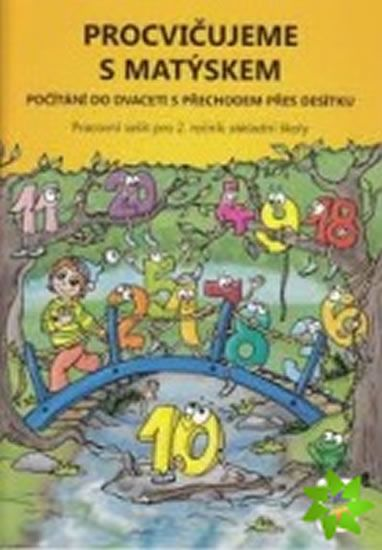 Procvičujeme s Matýskem - Počítání do 20 s přechodem přes 10 - Pracovní sešit ke 4. dílu učebnice