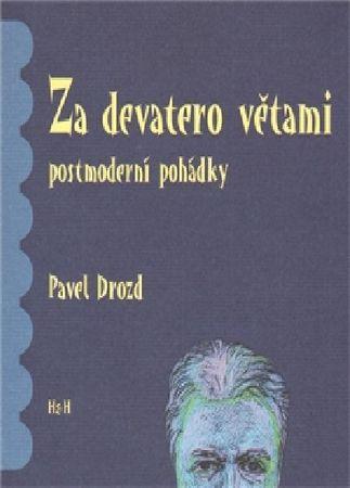Drozd Pavel: Za devatero větami postmoderní pohádky
