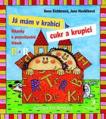 Eichlerová Ilona, Havlíčková Jana,: Já mám v krabici cukr a krupici