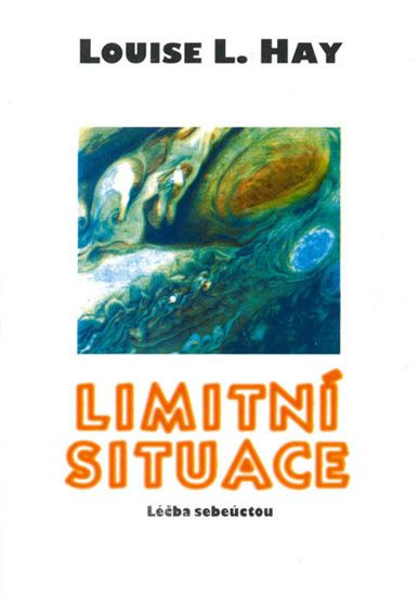 Hay Louise L.: Limitní situace - Léčba sebeúctou