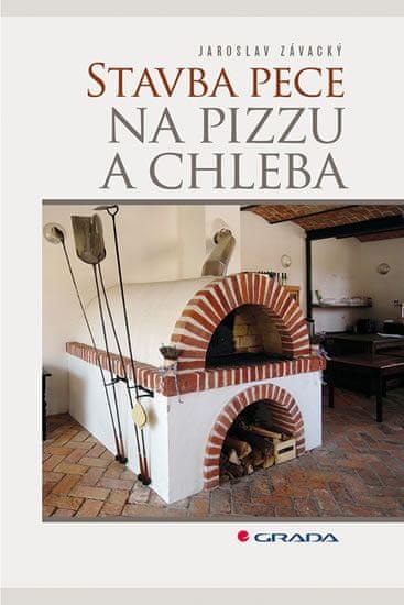 Závacký Jaroslav: Stavba pece na pizzu a chleba