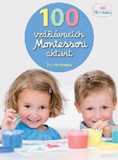 Herrmann Éve: 100 vzdělávacích Montessori aktivit pro děti od 18 měsíců