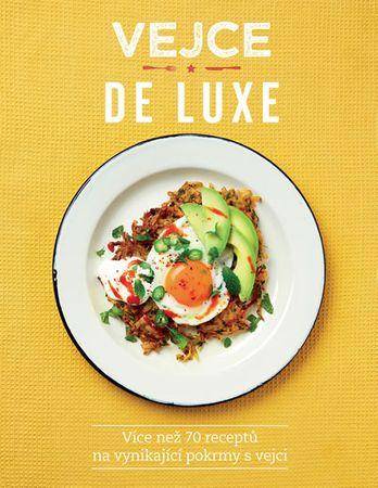 O´Reillyová Lucy: Vejce de luxe - Více než 70 receptů na vynikající pokrmy s vejci