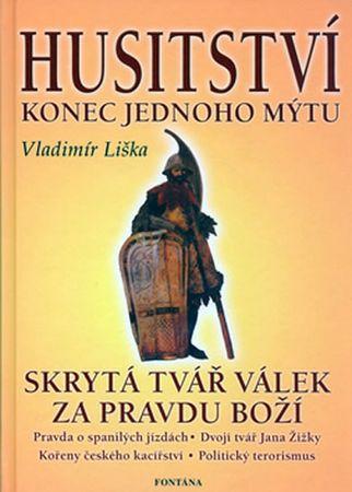 Liška Vladimír: Husitství - Konec jednoho mýtu