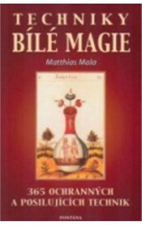 Mala Matthias: Techniky bílé magie