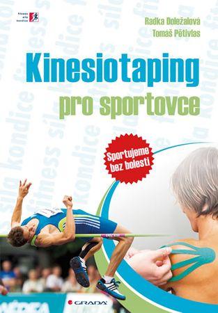 Doležalová Radka: Kinesiotaping pro sportovce - sportujeme bez bolesti