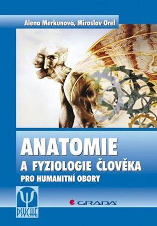 Merkunová Alena, Orel Miroslav: Anatomie a fyziologie člověka pro humanitní obory