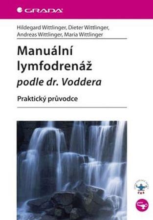 Wittlinger a kolektiv Hildegard: Manuální lymfodrenáž podle dr. Voddera - Praktický průvodce