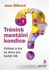Bílková Jana: Trénink mentální kondice - Cvičení a hry se slovy pro každý věk