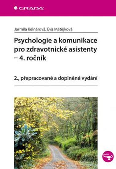 Kelnarová Jarmila, Matějková Eva: Psychologie a komunikace pro zdravotnické asistenty – 4. ročník