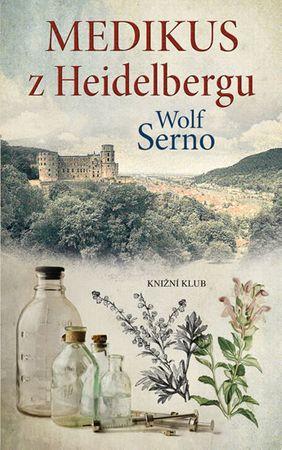 Serno Wolf: Medikus z Heidelbergu
